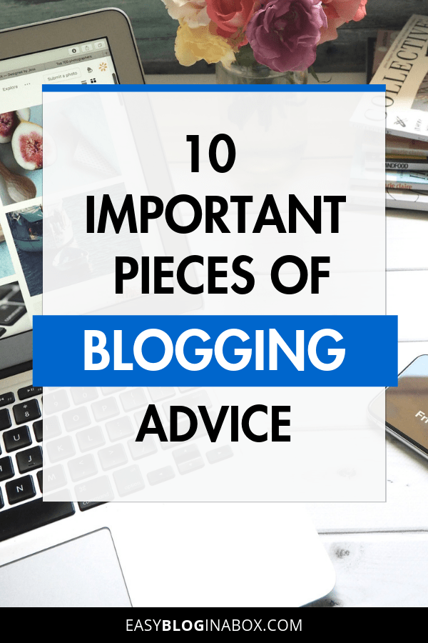 10 Important Pieces of Blogging Advice for Beginners
