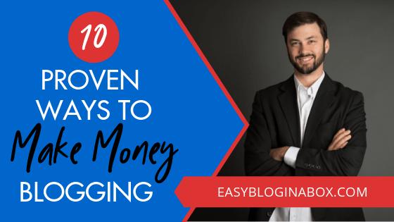 10 Proven Ways to Make Money Blogging