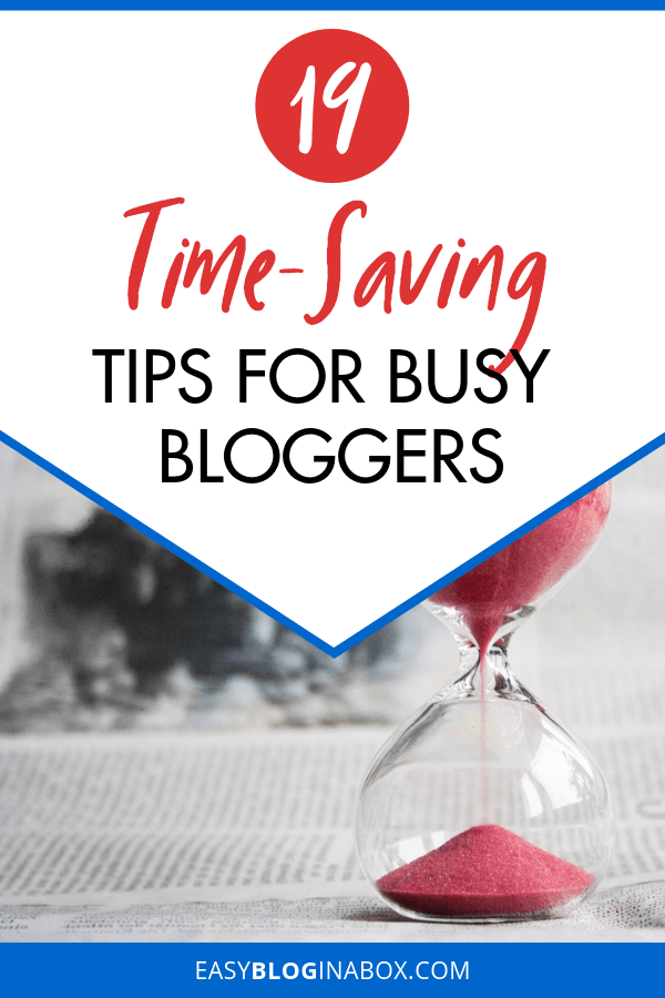19 Time-Saving Tips and Tricks for Busy Bloggers-2