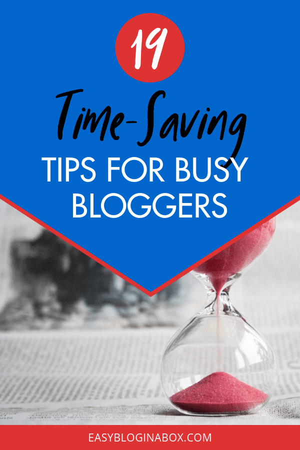 19 Time-Saving Tips and Tricks for Busy Bloggers-3