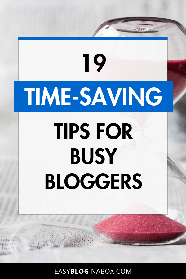 19 Time-Saving Tips and Tricks for Busy Bloggers