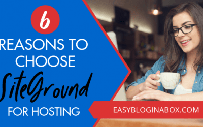The Best Web Host for Bloggers (6 Incredible Reasons to Choose SiteGround)